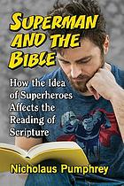Superman and the Bible : how the idea of superheroes affects the reading of scripture