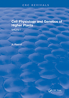 Cell Physiology and Genetics of Higher Plants. Volume I