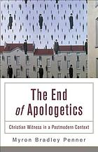 The end of Apologetics : Christian witness in a postmodern context