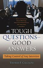 Tough questions--good answers : taking control of any interview