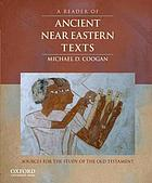 A reader of ancient Near Eastern texts : sources for the study of the Old Testament