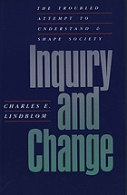 Inquiry and change : the troubled attempt to understand and shape society