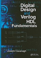 Digital design and Verilog HDL fundamentals (Book, 2008