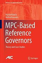 MPC-based reference governors : theory and case studies