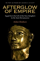Afterglow of empire : Egypt from the fall of the New Kingdom to the Saite renaissance