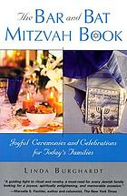 The bar and bat mitzvah book : joyful ceremonies and celebrations for today's families