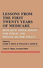 Lessons from the first twenty years of Medicare : research implications for public and private sector policy