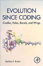 Evolution since coding : cradles, halos, barrels, and wings
