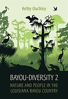 Bayou-diversity 2 : nature and people in the Louisiana bayou country