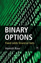 Binary options : fixed odds financial bets