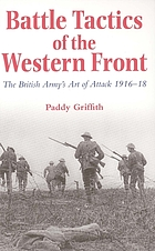 Battle tactics of the Western Front : the British Army's art of attack, 1916-18