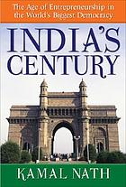 India's century : the age of entrepreneurship in the world's biggest democracy