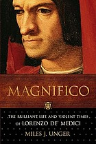 Magnifico : the brilliant life and violent times of Lorenzo de' Medici