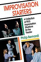 Improvisation Starters:a collection of 90 improvisation situations for the theater