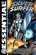 Silver Surfer. Vol. 2, Epic illustrated #1, Silver Surfer (1982) #1, Silver Surfer (1987) #1-18 & annual #1 & Marvel fanfare #51