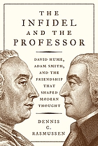 The infidel and the professor : David Hume, Adam Smith, and the friendship that shaped modern thought