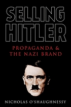 Selling Hitler : Propaganda and the Nazi Brand