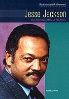 Jesse Jackson : civil rights leader and politican