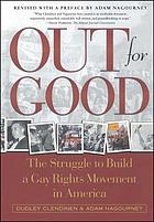Out for good : the struggle to build a gay rights movement in America