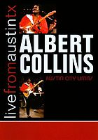Albert Collins : live from Austin, TX