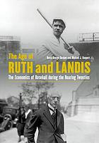 The age of Ruth and Landis : the economics of baseball during the roaring twenties