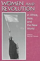 Women and revolution in Africa, Asia, and the New World