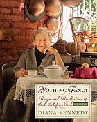 Nothing fancy : recipes and recollections of soul-satisfying food
