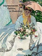 Impressionism, fashion, & modernity