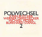 Polwechsel 2.
