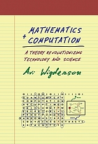 Mathematics and computation: a theory revolutionizing technology and science
