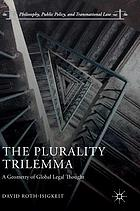 The plurality trilemma : a geometry of global legal thought