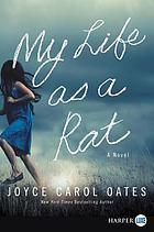 My life as a rat : a novel