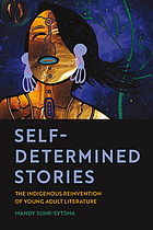 Self-determined stories: the indigenous reinvention of young adult literature