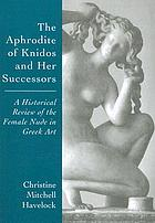 The Aphrodite of Knidos and her successors a historical review of the female nude in Greek art
