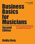 Business basics for musicians : the complete handbook from start to success