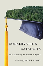 Conservation catalysts : the academy as nature's agent