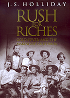 Gold fever : the lure and legacy of the California gold rush