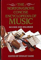 The Norton/Grove concise encyclopedia of music, revised and enlarged