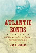 Atlantic bonds a nineteenth-century odyssey from America to Africa