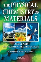 The physical chemistry of materials : energy and environmental applications