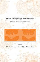 From embryology to evo-devo : a history of developmental evolution