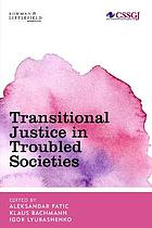 Transitional justice in troubled societies