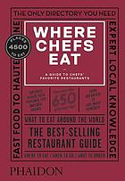 Where chefs eat : a guide to chefs' favorite restaurants
