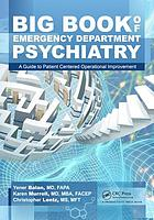Big Book of Emergency Department Psychiatry : a Guide to Patient Centered Operational Improvement