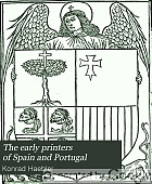 The early printers of Spain and Portugal.