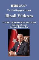 Turkey-Singapore Relations : Building a Smart Strategic Partnership.