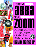 From Abba to Zoom : a pop culture encyclopedia of the late 20th century