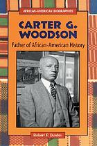 Carter G. Woodson : Black History Pioneer.