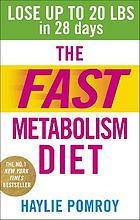 Fast metabolism diet - lose up to 20 pounds in 28 days: eat more food & los.