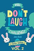 The don't laugh challenge joke book : Volume 2 : Easter edition